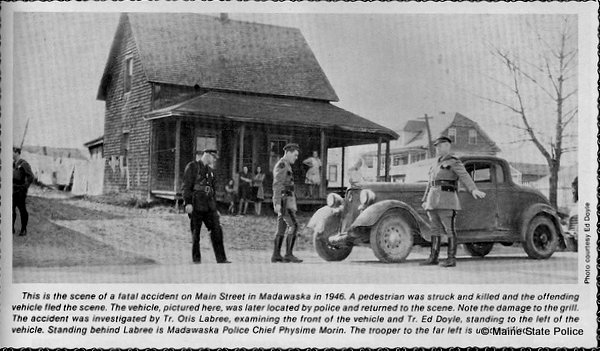 1946 Madawaska ME Troopers Otis Labree and Edward Doyle investigate fatal Motor vehicle-pedestrian crash